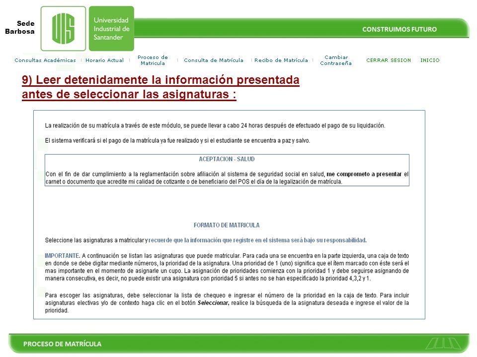 Sede Barbosa 8) Información Importante : El sistema de información tiene en cuenta los siguientes parámetros, definidos en el Acuerdo No. 075 de Septi