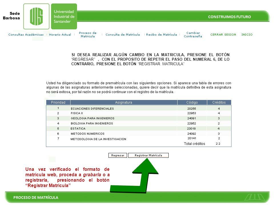 Sede Barbosa FORMATO DE MATRICULA Una vez diligenciado el formato de matrícula web, proceda a grabarla o a registrarla, presionando el botón Registrar