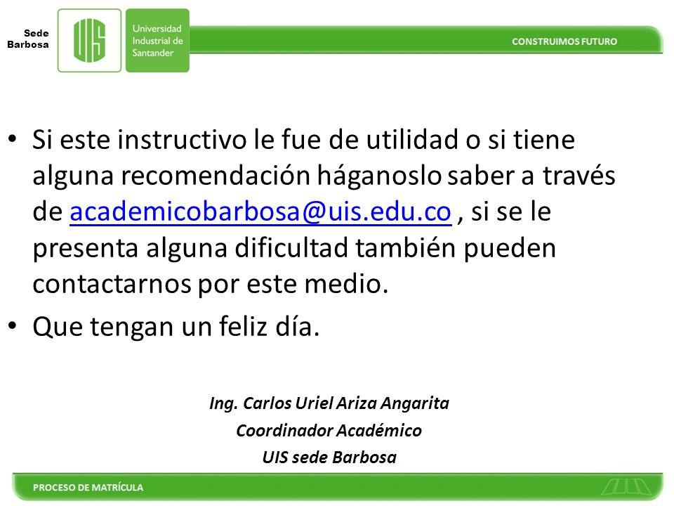 Sede Barbosa DESPUÉS DE REALIZAR LA MATRÍCULA POR LA PAGINA WEB RECUERDE TENER EN CUENTA LAS SIGUIENTES RECOMENDACIONES 13) LEGALIZAR MATRICULA: 1.A p