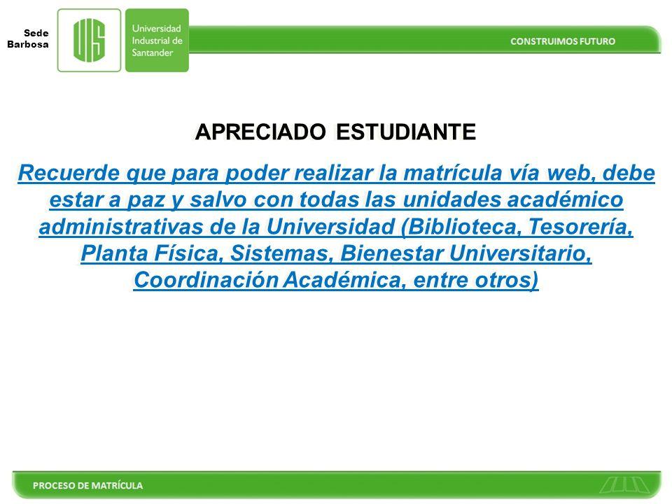 Sede Barbosa PROCESO DE MATRÍCULA WEB PARA ESTUDIANTES DE INGENIERÍAS DE LAS SEDES REGIONALES (Acuerdo No. 272 de 2012 – Consejo Académico) UNIVERSIDA
