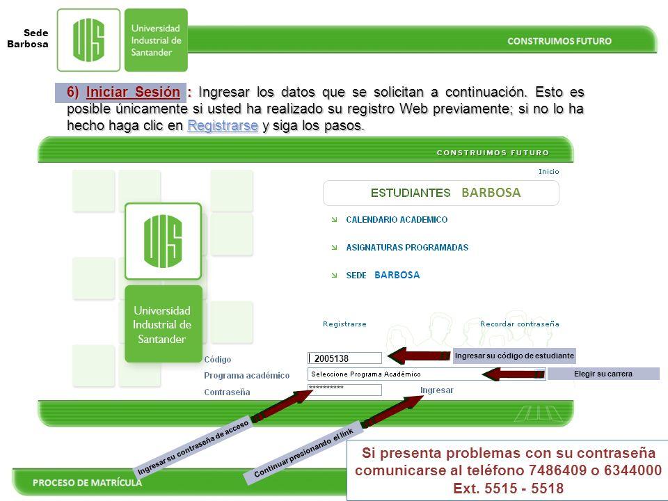 Sede Barbosa DESPUÉS DE REALIZAR LA MATRÍCULA POR LA PAGINA WEB RECUERDE TENER EN CUENTA LAS SIGUIENTES RECOMENDACIONES 13) LEGALIZAR MATRICULA: 1.A partir de Enero 30 de 2013 usted debe consultar su matrícula real y horario en su registro web, adicionalmente todos los horarios se publicarán en cartelera en la sede.