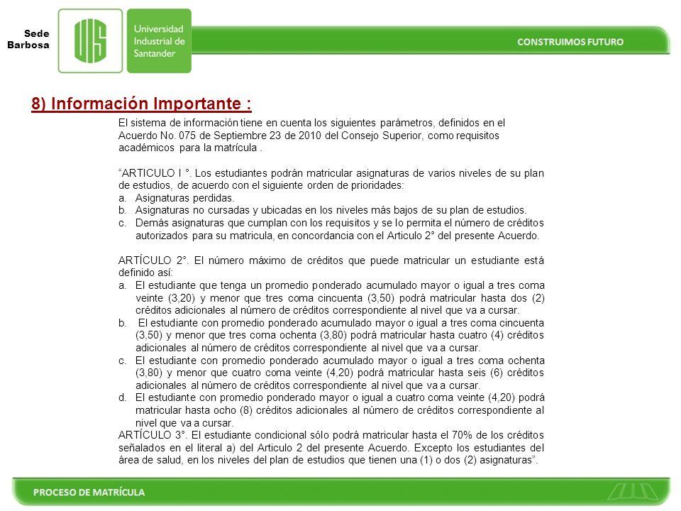 Sede Barbosa 8) Información Importante : El sistema de información tiene en cuenta los siguientes parámetros, definidos en el Acuerdo No.