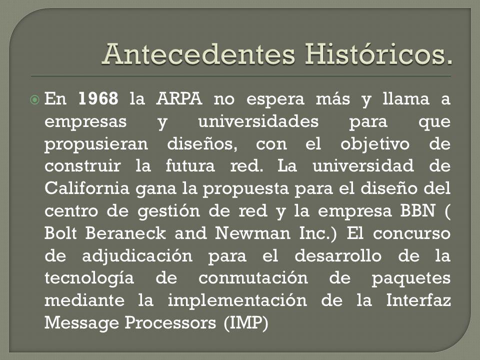 En 1968 la ARPA no espera más y llama a empresas y universidades para que propusieran diseños, con el objetivo de construir la futura red. La universi