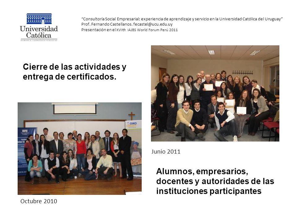 Consultoría Social Empresarial: experiencia de aprendizaje y servicio en la Universidad Católica del Uruguay Prof. Fernando Castellanos. fecastel@ucu.