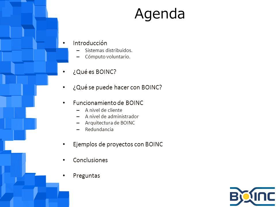 Agenda Introducción – Sistemas distribuidos.– Cómputo voluntario.