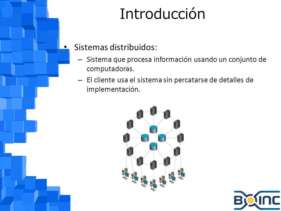 Introducción Sistemas distribuidos: – Sistema que procesa información usando un conjunto de computadoras.