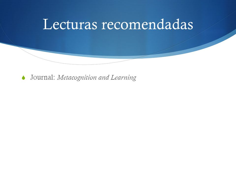 Lecturas recomendadas Journal: Metacognition and Learning