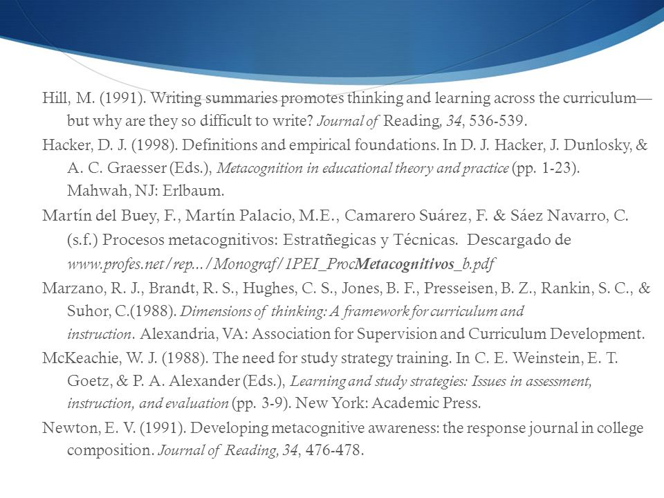 Hill, M. (1991). Writing summaries promotes thinking and learning across the curriculum but why are they so difficult to write? Journal of Reading, 34