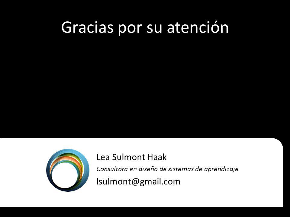 Gracias por su atención Lea Sulmont Haak Consultora en diseño de sistemas de aprendizaje lsulmont@gmail.com