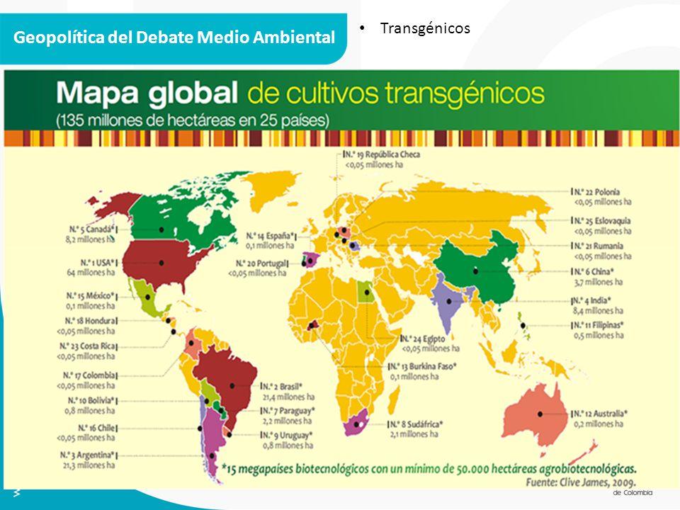 Geopolítica del Debate Medio Ambiental Transgénicos