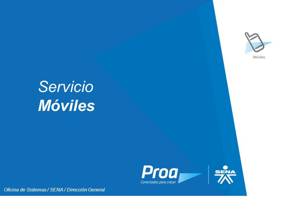 Servicio Móviles Inicio Oficina de Sistemas / SENA / Dirección General