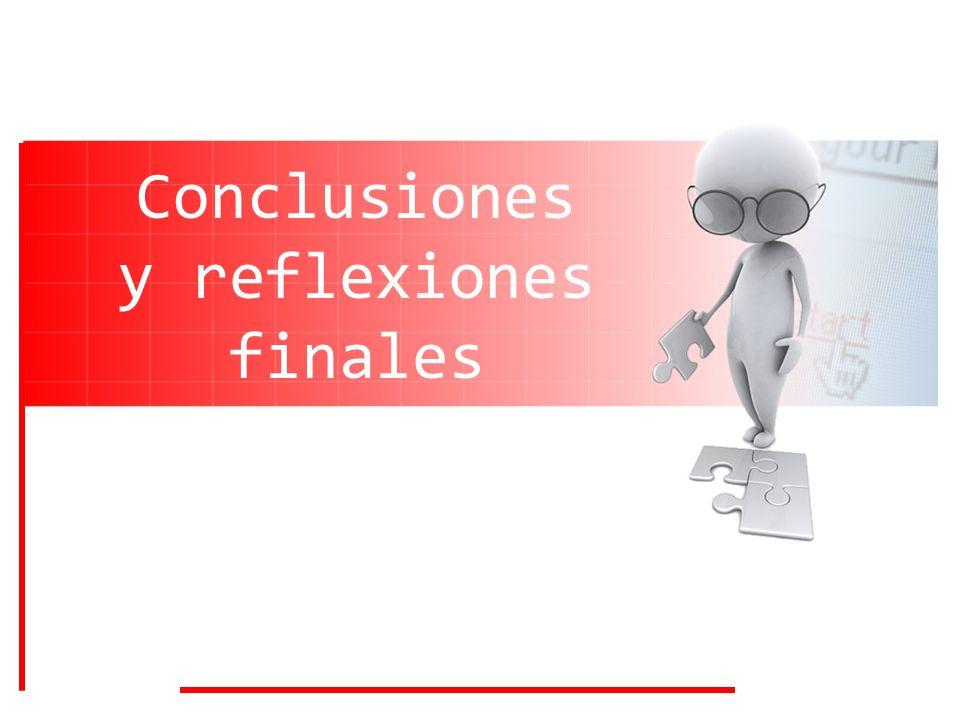 Conclusiones y reflexiones finales