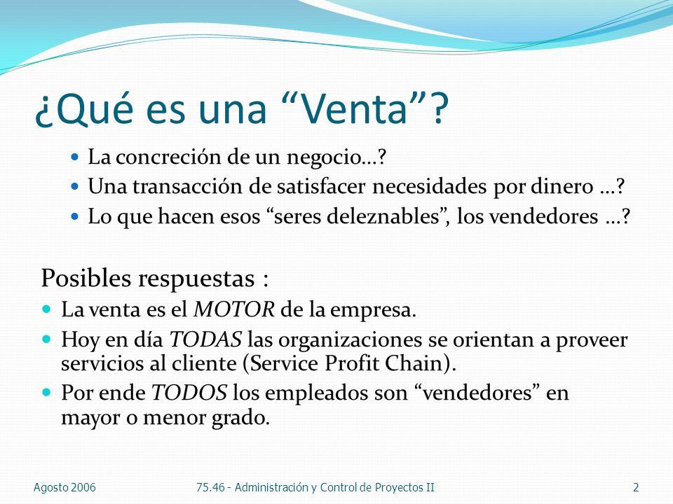 Agosto 2006 75.46 - Administración y Control de Proyectos II 3 La venta en los Proyectos Organización Ventas o Pedidos de Cambios, Iniciativas Proy.