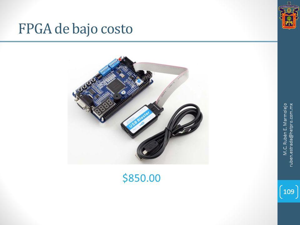 M.C. Rubén E. Marmolejo ruben.estrada@hetpro.com.mx 109 FPGA de bajo costo $850.00