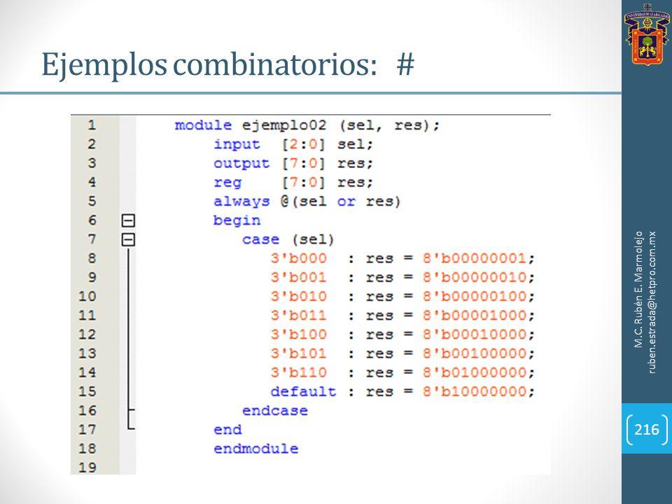 Ejemplos combinatorios: # M.C. Rubén E. Marmolejo ruben.estrada@hetpro.com.mx 216