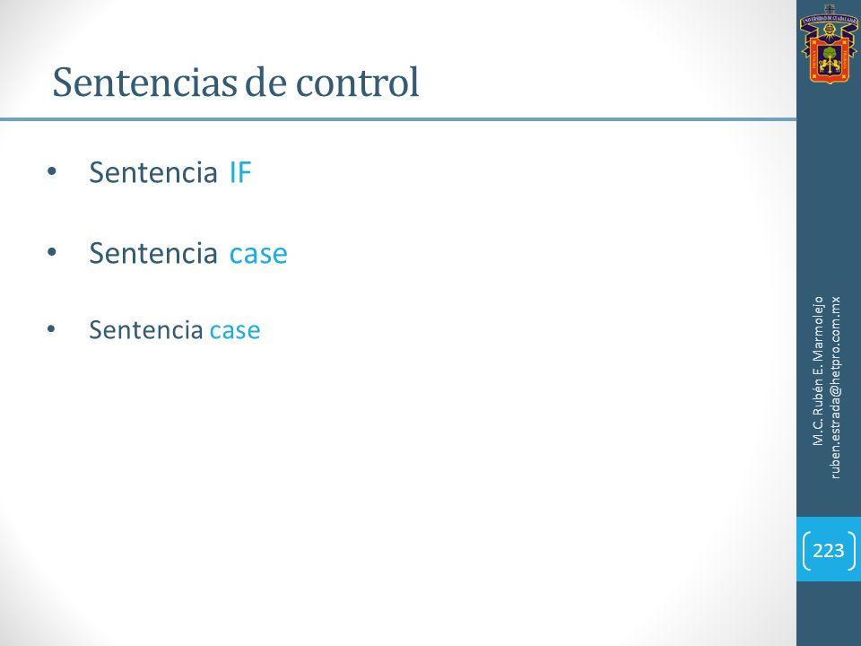 Sentencias de control M.C. Rubén E. Marmolejo ruben.estrada@hetpro.com.mx 223 Sentencia IF Sentencia case