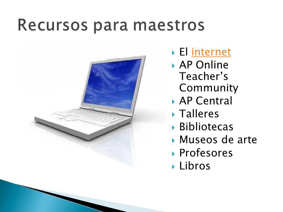 El internetinternet AP Online Teachers Community AP Central Talleres Bibliotecas Museos de arte Profesores Libros