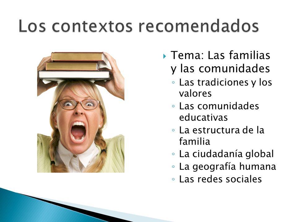 Tema: Las familias y las comunidades Las tradiciones y los valores Las comunidades educativas La estructura de la familia La ciudadanía global La geog