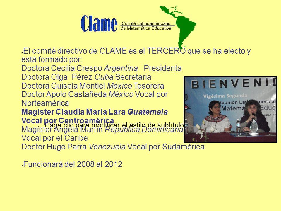 Haga clic para modificar el estilo de subtítulo del patrón El comité directivo de CLAME es el TERCERO que se ha electo y está formado por: Doctora Cec