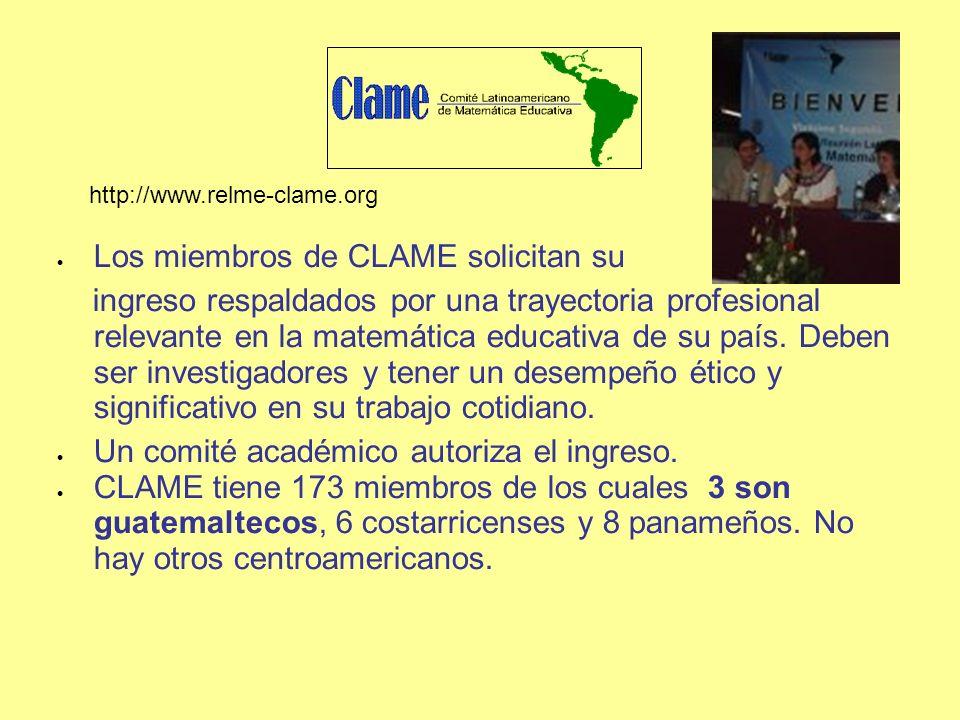 Los miembros de CLAME solicitan su ingreso respaldados por una trayectoria profesional relevante en la matemática educativa de su país. Deben ser inve