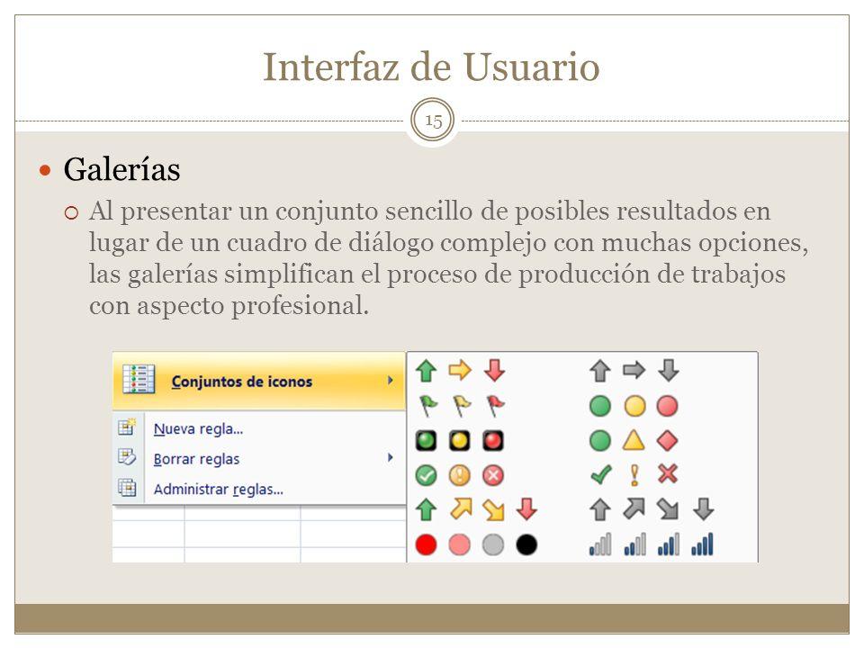 Interfaz de Usuario Galerías Al presentar un conjunto sencillo de posibles resultados en lugar de un cuadro de diálogo complejo con muchas opciones, l