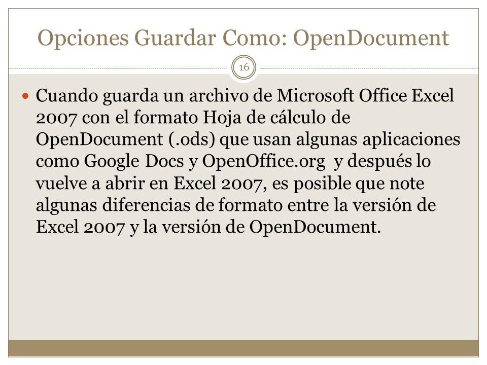 Opciones Guardar Como: OpenDocument Cuando guarda un archivo de Microsoft Office Excel 2007 con el formato Hoja de cálculo de OpenDocument (.ods) que