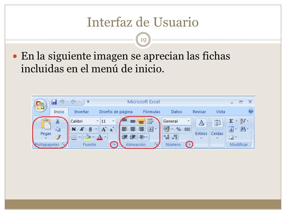 Interfaz de Usuario En la siguiente imagen se aprecian las fichas incluidas en el menú de inicio. 19