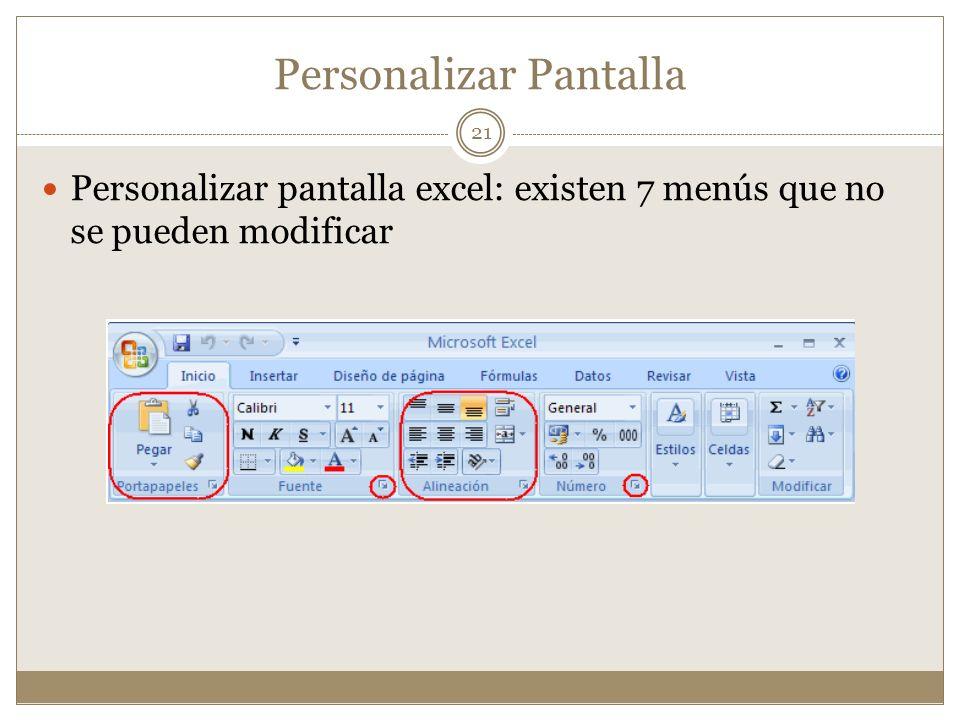 Personalizar Pantalla Personalizar pantalla excel: existen 7 menús que no se pueden modificar 21