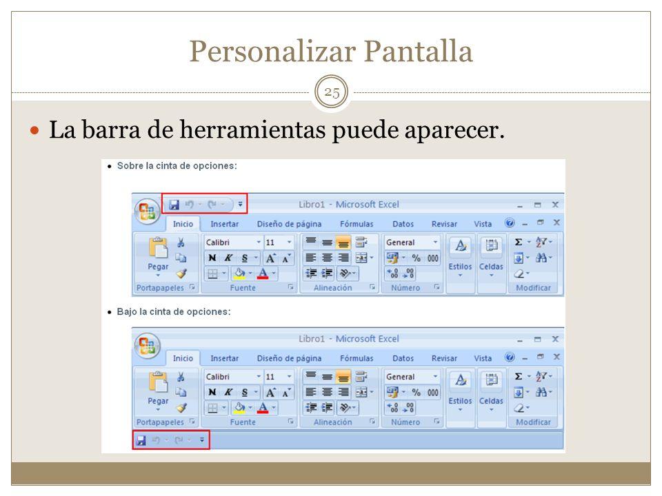 Personalizar Pantalla La barra de herramientas puede aparecer. 25