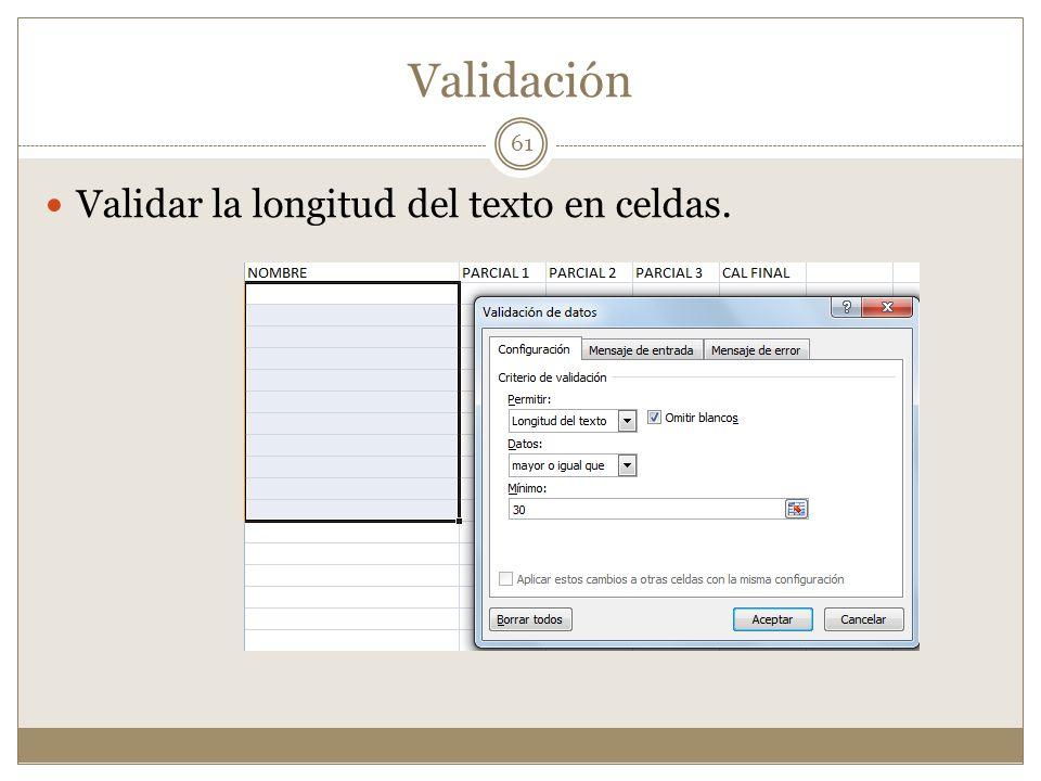 Validación Validar la longitud del texto en celdas. 61