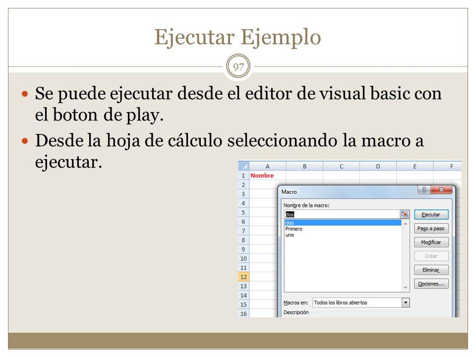 Ejecutar Ejemplo Se puede ejecutar desde el editor de visual basic con el boton de play. Desde la hoja de cálculo seleccionando la macro a ejecutar. 9