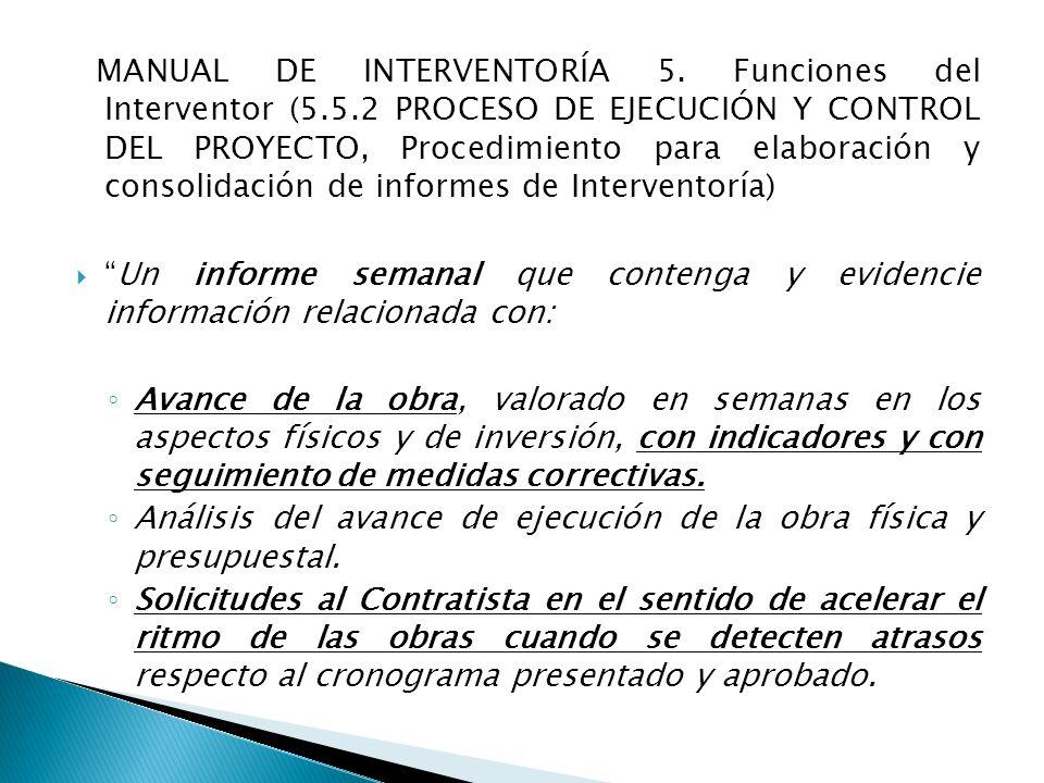 MANUAL DE INTERVENTORÍA 5. Funciones del Interventor (5.5.2 PROCESO DE EJECUCIÓN Y CONTROL DEL PROYECTO, Procedimiento para elaboración y consolidació