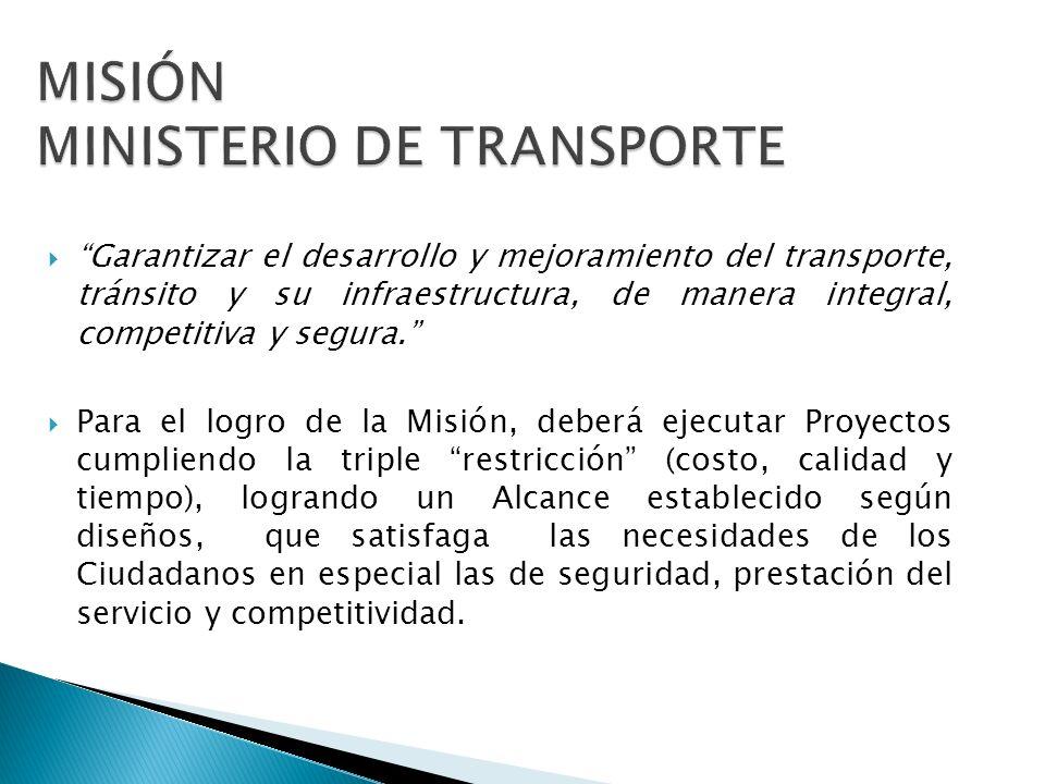 Garantizar el desarrollo y mejoramiento del transporte, tránsito y su infraestructura, de manera integral, competitiva y segura. Para el logro de la M