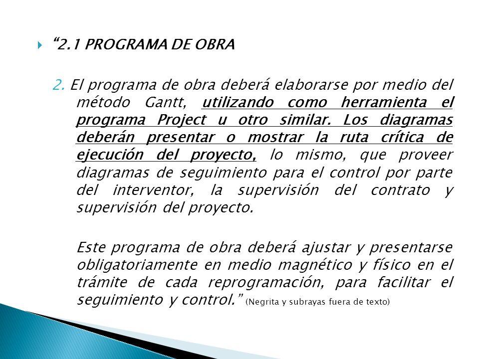 2.1 PROGRAMA DE OBRA 2. El programa de obra deberá elaborarse por medio del método Gantt, utilizando como herramienta el programa Project u otro simil