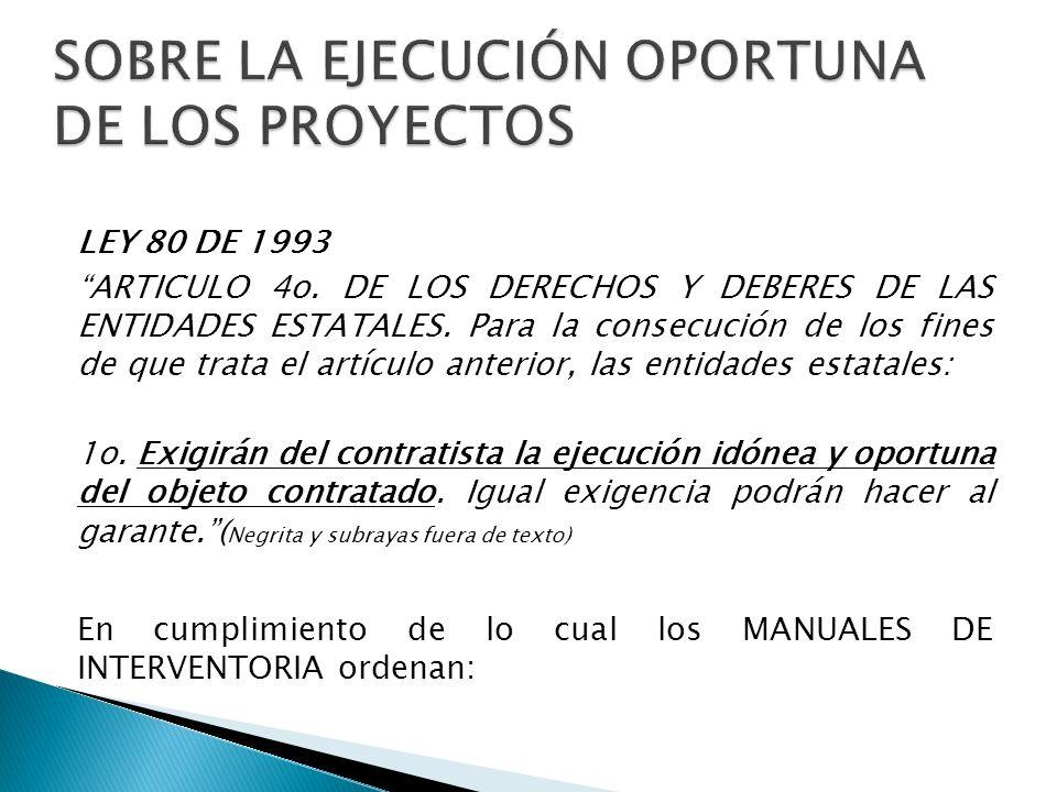LEY 80 DE 1993 ARTICULO 4o. DE LOS DERECHOS Y DEBERES DE LAS ENTIDADES ESTATALES. Para la consecución de los fines de que trata el artículo anterior,