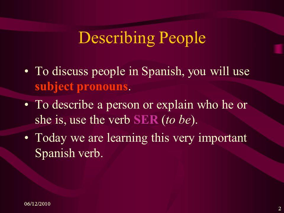 06/12/2010 12 http://tell.fll.purdue.edu/JapanProj/FLClipart/ vosotros sois {Spain}