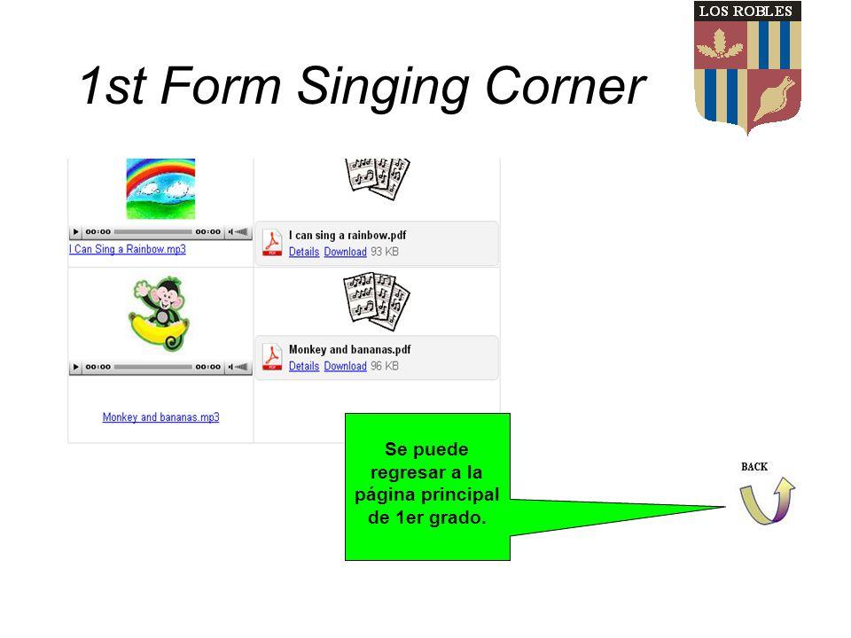 Se puede regresar a la página principal de 1er grado. 1st Form Singing Corner