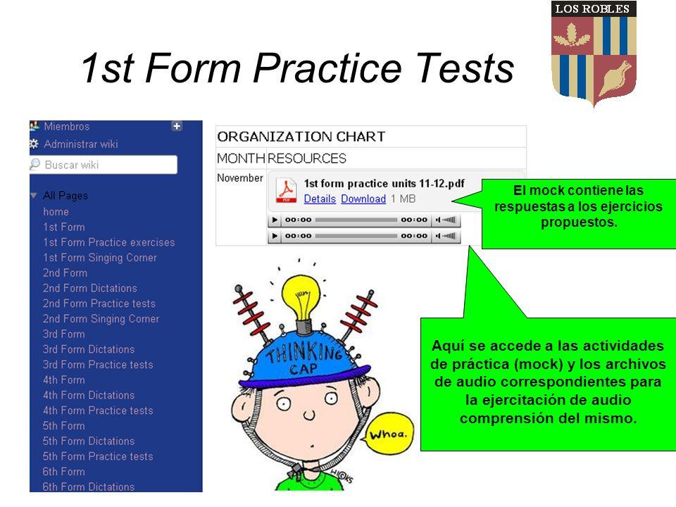 1st Form Practice Tests Aquí se accede a las actividades de práctica (mock) y los archivos de audio correspondientes para la ejercitación de audio comprensión del mismo.