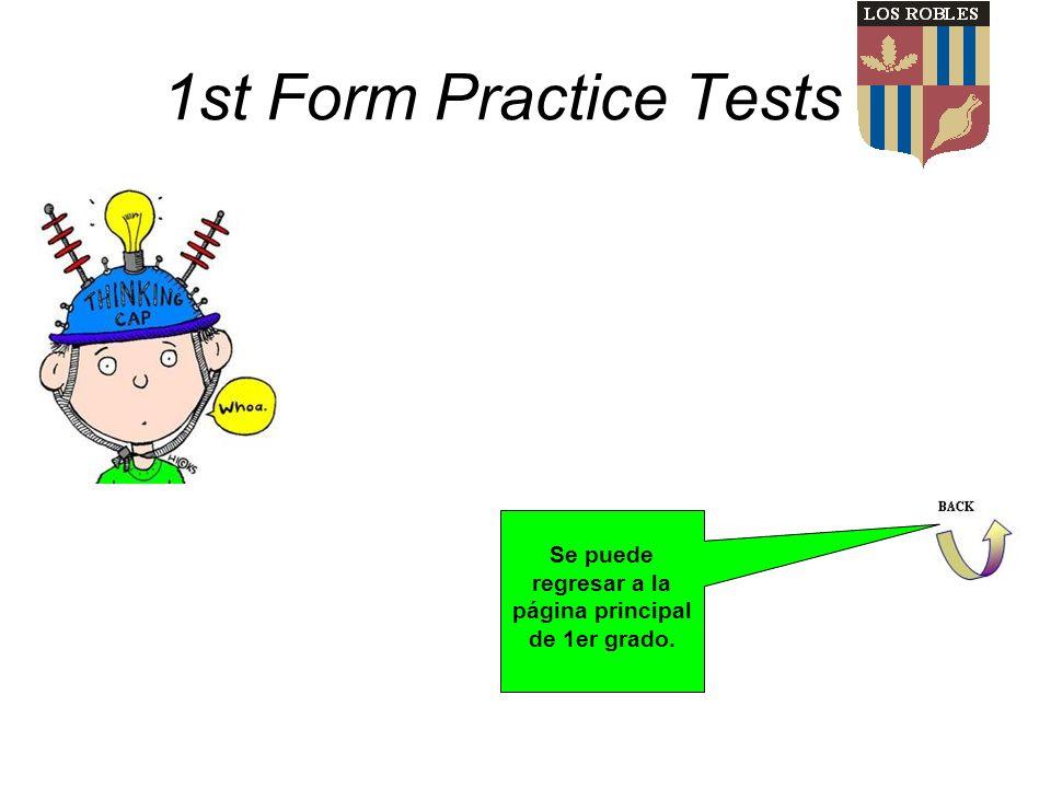 1st Form Practice Tests Se puede regresar a la página principal de 1er grado.