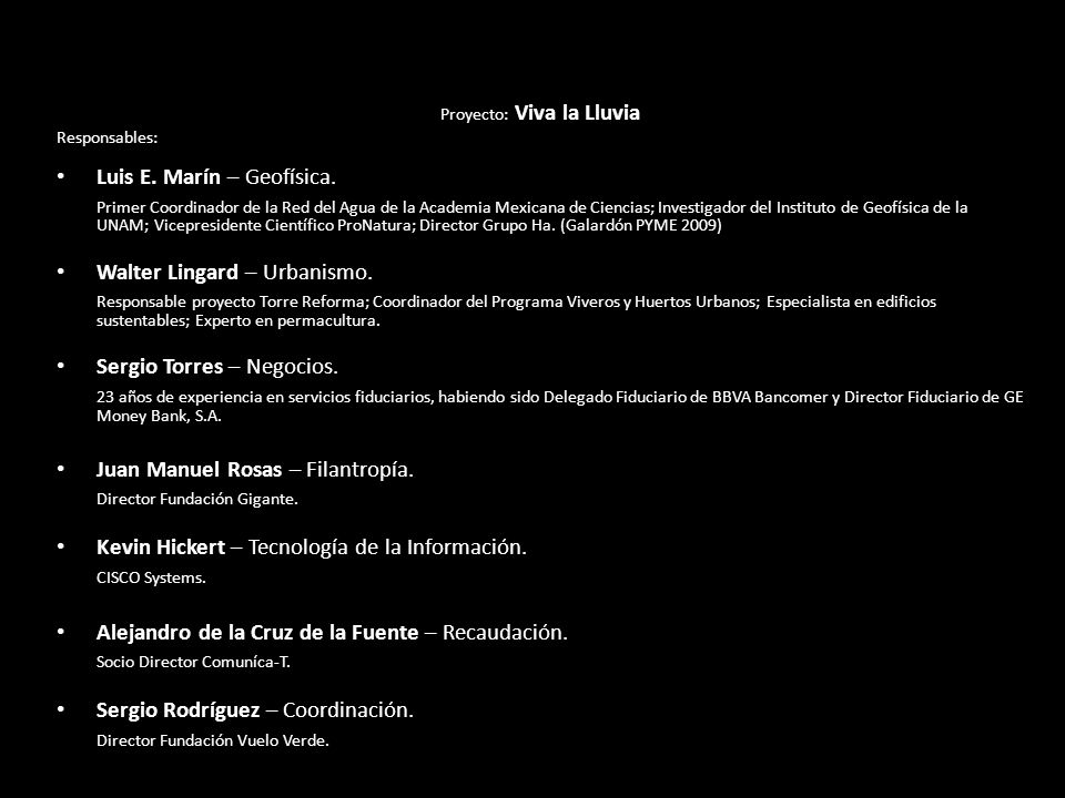 Proyecto: Viva la Lluvia Responsables: Luis E. Marín – Geofísica.