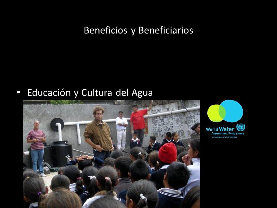 Beneficios y Beneficiarios Educación y Cultura del Agua