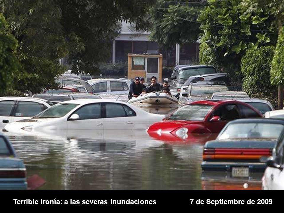 Terrible ironía: a las severas inundaciones7 de Septiembre de 2009