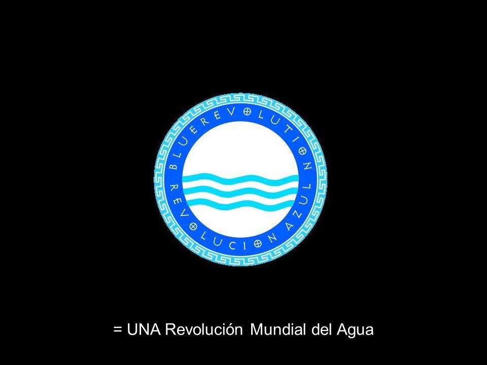 = UNA Revolución Mundial del Agua