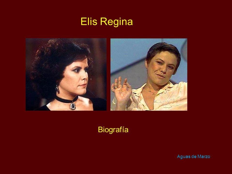 Elis Regina Biografía Aguas de Marzo