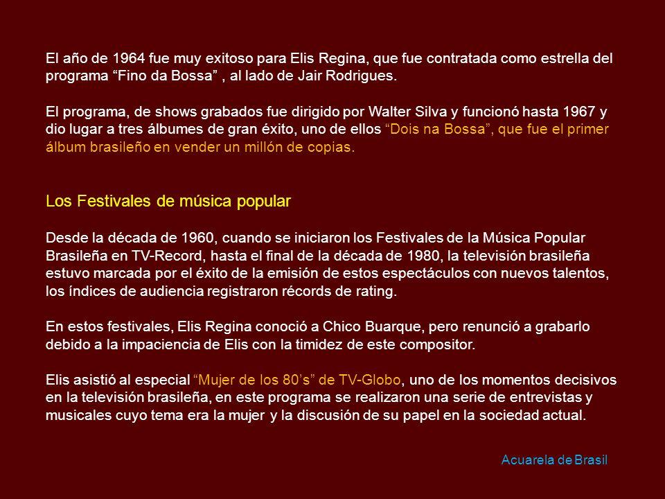 El año de 1964 fue muy exitoso para Elis Regina, que fue contratada como estrella del programa Fino da Bossa, al lado de Jair Rodrigues.