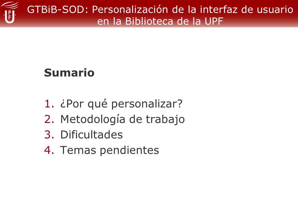 GTBiB-SOD: Personalización de la interfaz de usuario en la Biblioteca de la UPF 1.¿Por qué personalizar.