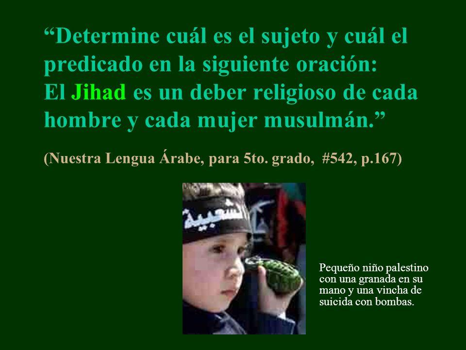 Determine cuál es el sujeto y cuál el predicado en la siguiente oración: El Jihad es un deber religioso de cada hombre y cada mujer musulmán. (Nuestra