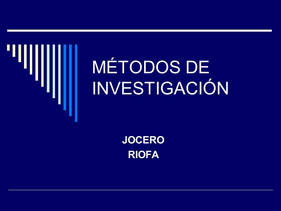 MÉTODOS DE INVESTIGACIÓN JOCERO RIOFA