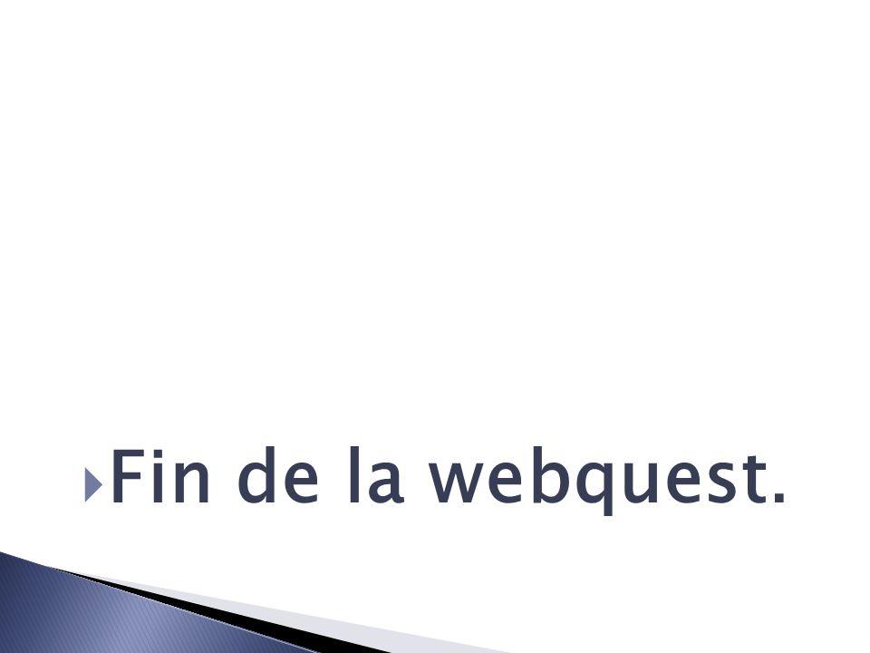 Fin de la webquest.