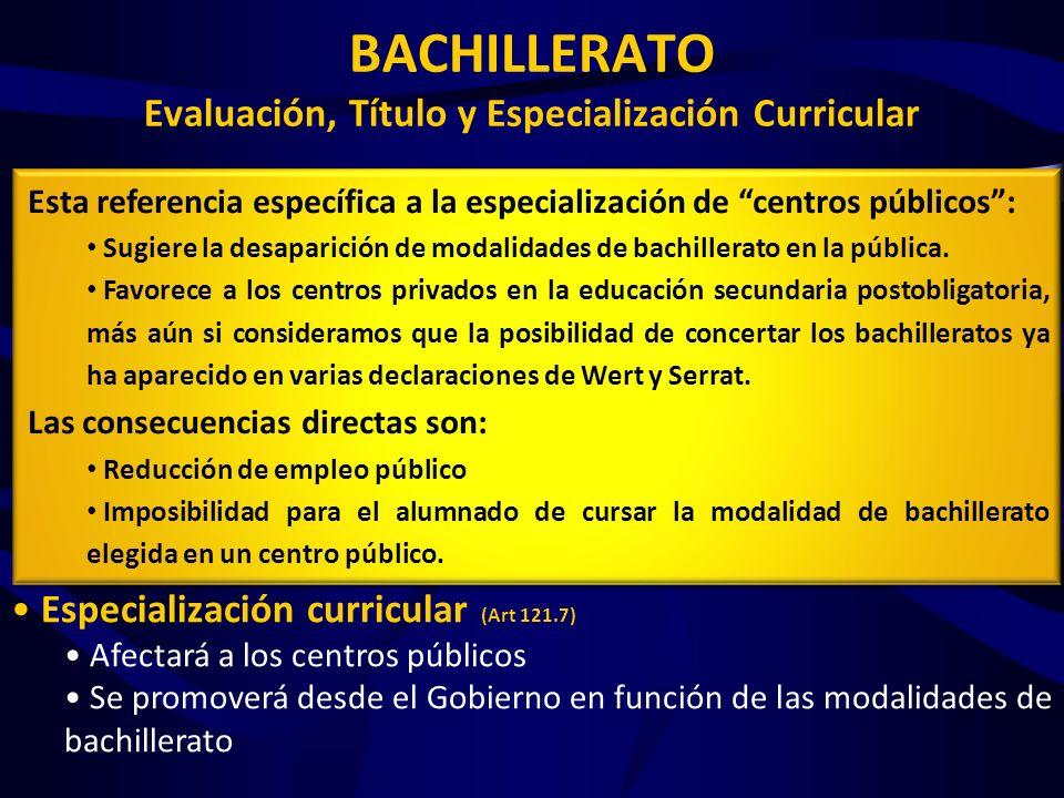 BACHILLERATO Evaluación, Título y Especialización Curricular PRUEBA estandarizada a todo el alumnado (Art 37 y 38) fijada por el Gobierno necesaria pa